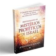 DESVENDANDO OS MISTERIOS PROFETICOS DE ISRAEL