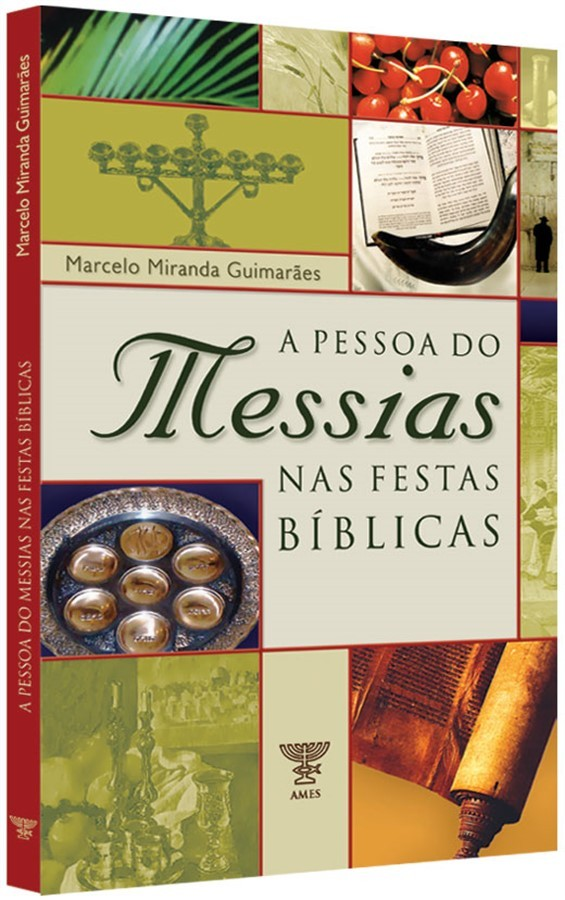 A PESSOA DO MESSIAS NAS FESTAS BÍBLICAS