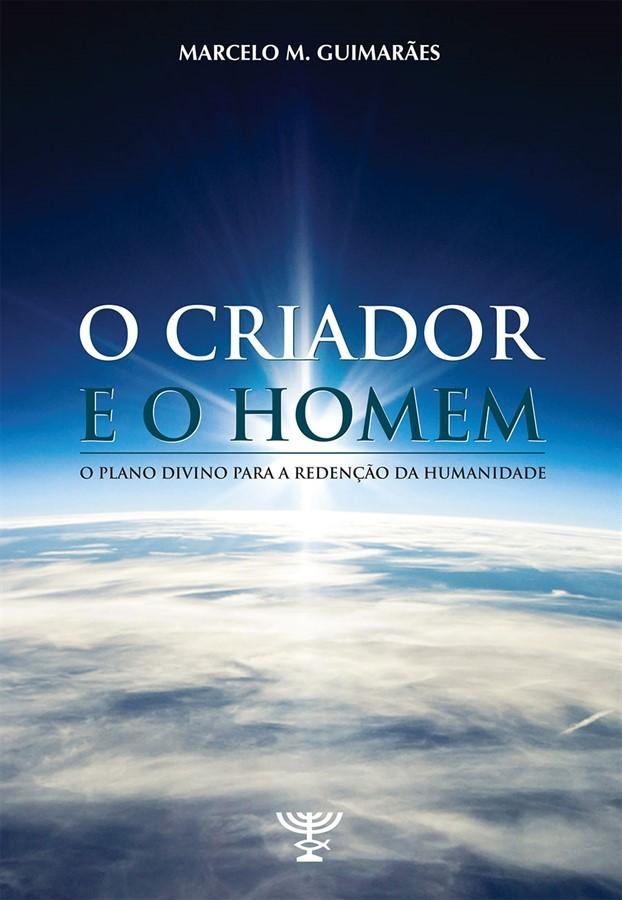 O CRIADOR E O HOMEM