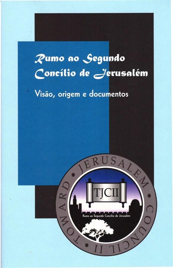 RUMO AO SEGUNDO CONCILIO DE JERUSALÉM - TJCII