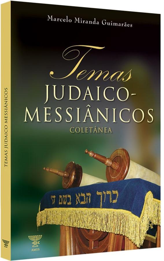 TEMAS JUDAICOS MESSIÂNICOS