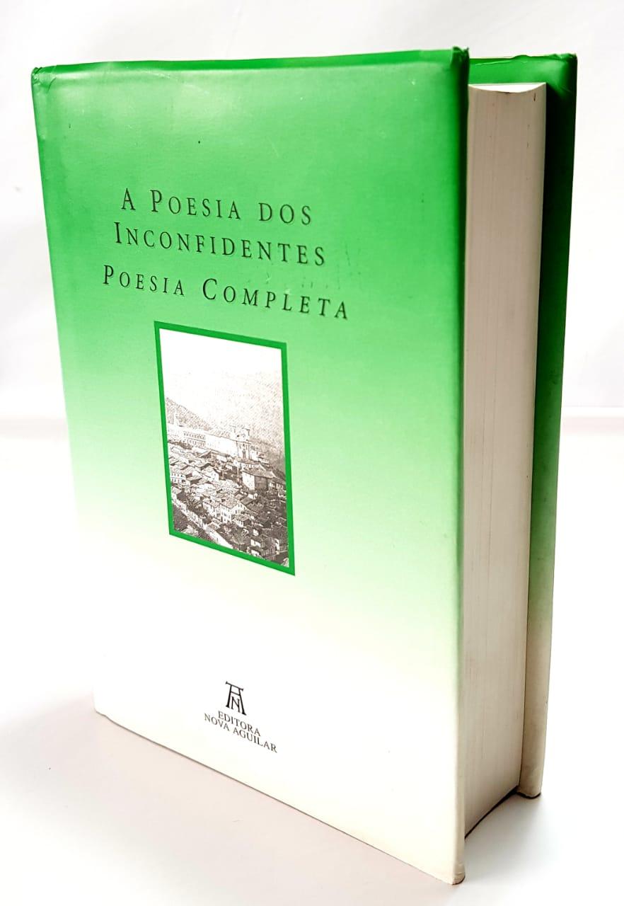 A Poesia dos Inconfidentes/ Vol único/ Nova Aguilar