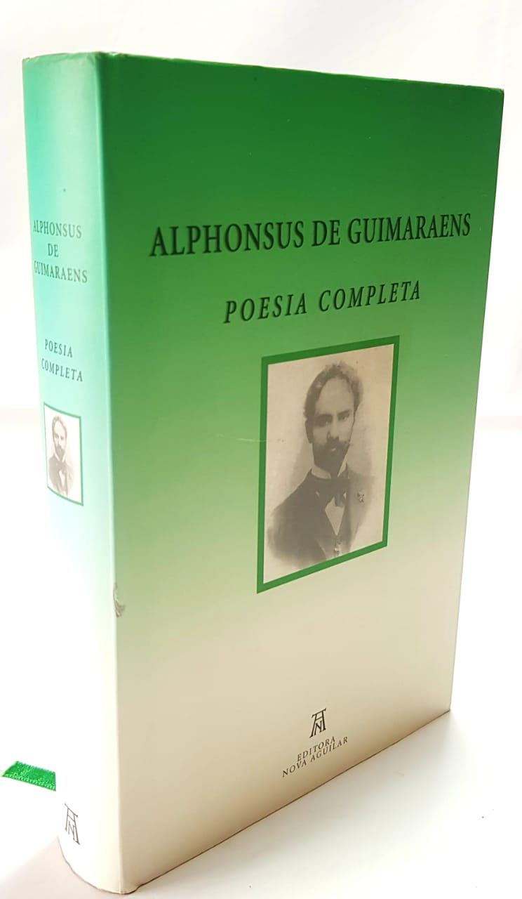 Alphonsus de Guimaraens / Poesia Completa - Nova Aguilar