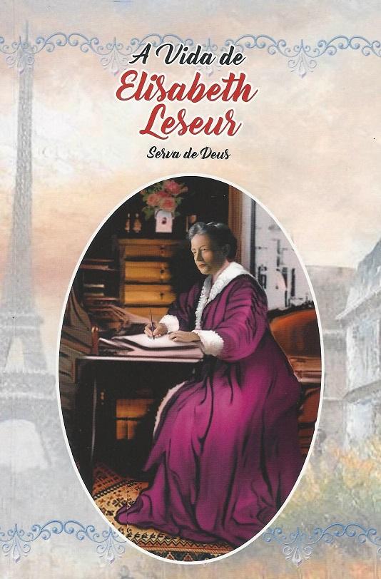 A Vida de Elisabeth Leseur Serva de Deus
