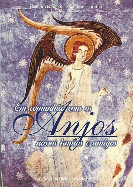 Em Comunhão com os Anjos - Nossos Irmãos e Amigos