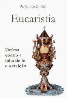 Eucaristia Defesa Contra a Falta de Fé e a Traição