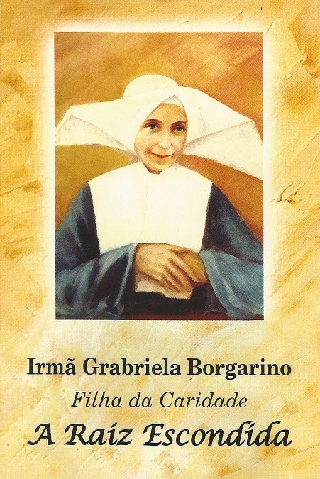Irmã Gabriela Borgarino - A Raiz Escondida