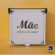 CAIXA MÃE REFLEXO DO AMOR
