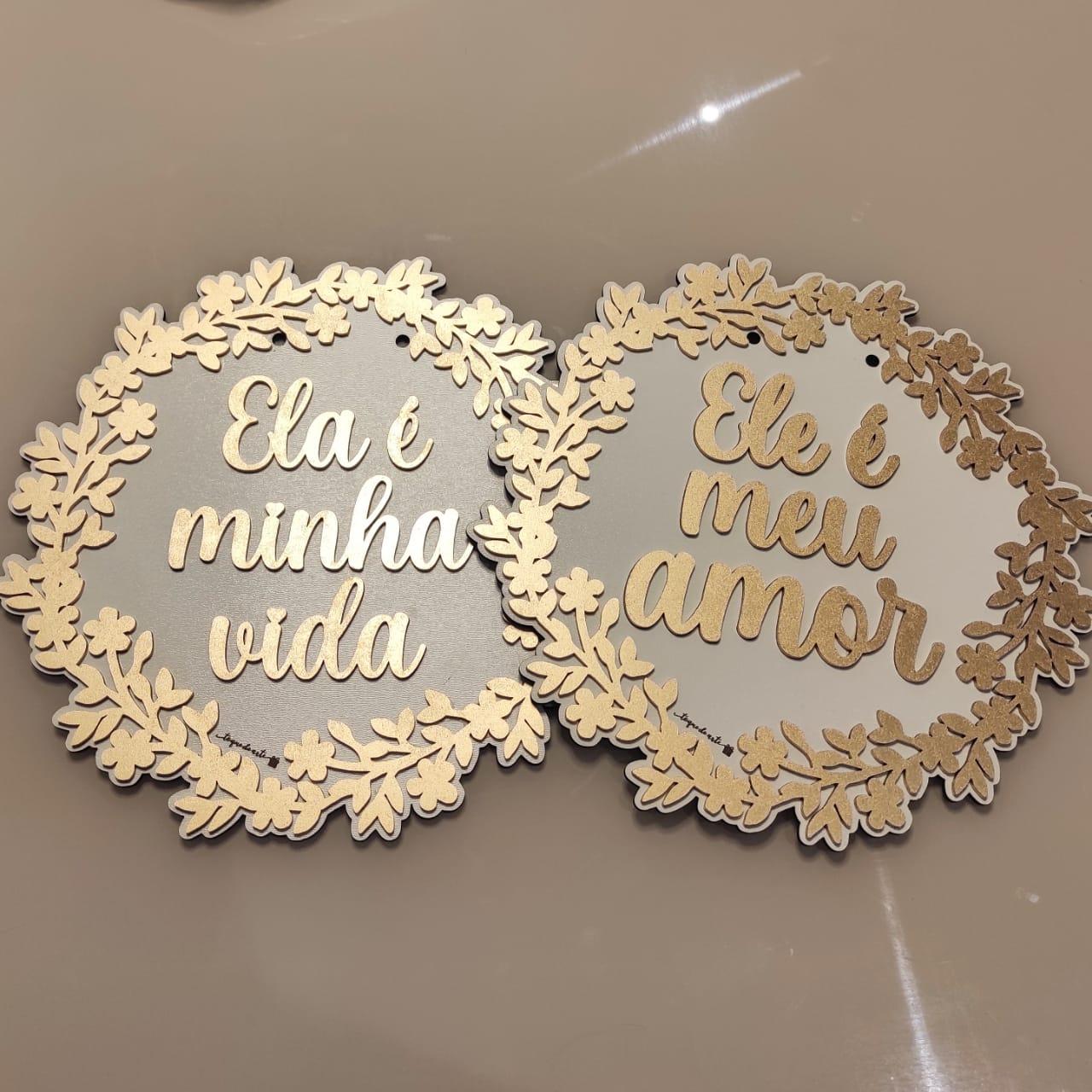 PLAQUINHAS ELA É MEU AMOR, ELE É MINHA VIDA C/35 CM