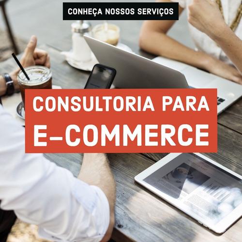 Consultoria Especializada Em E-commerce (60 Dias)