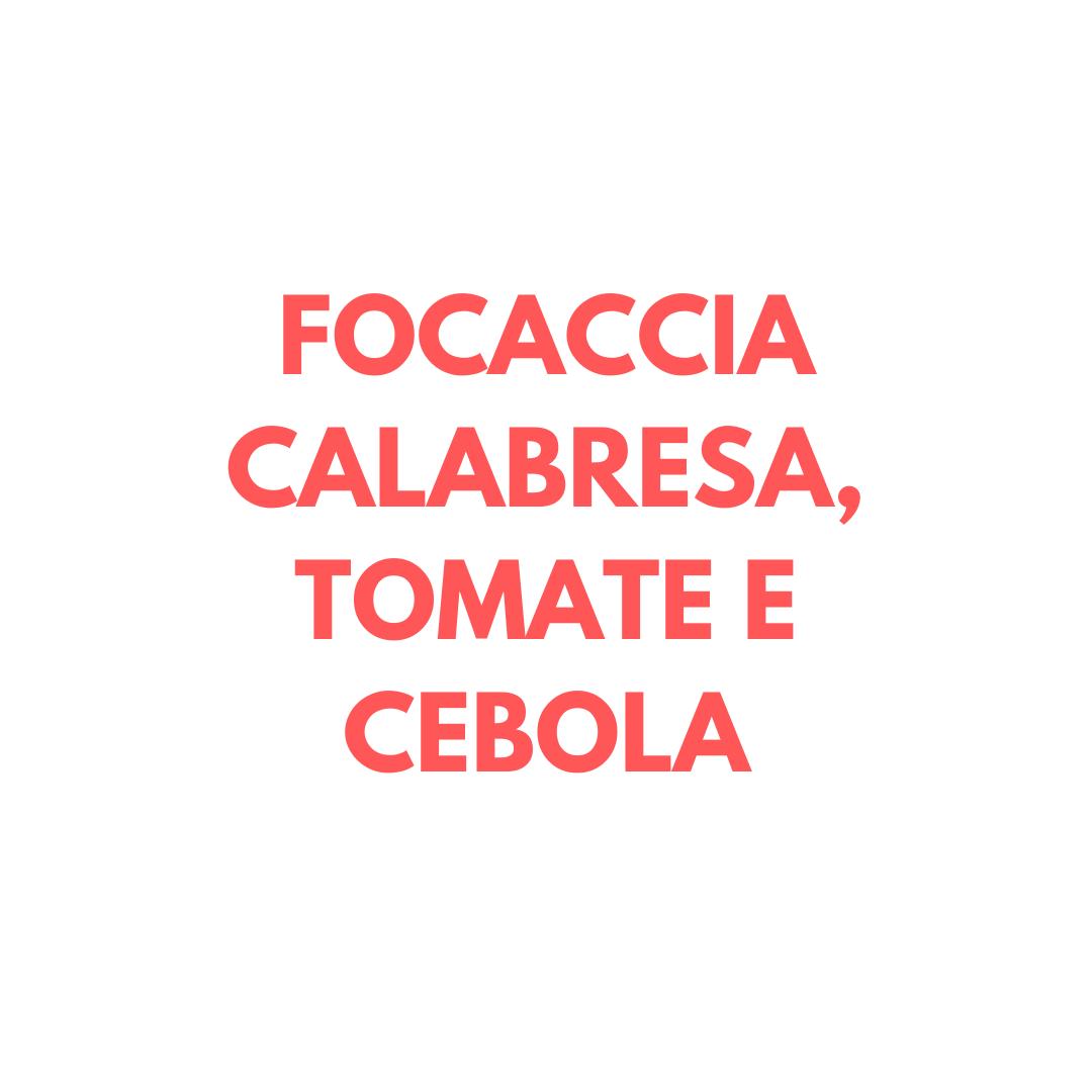 Focaccia Calabresa, Tomate e Cebola  - Beth Bakery