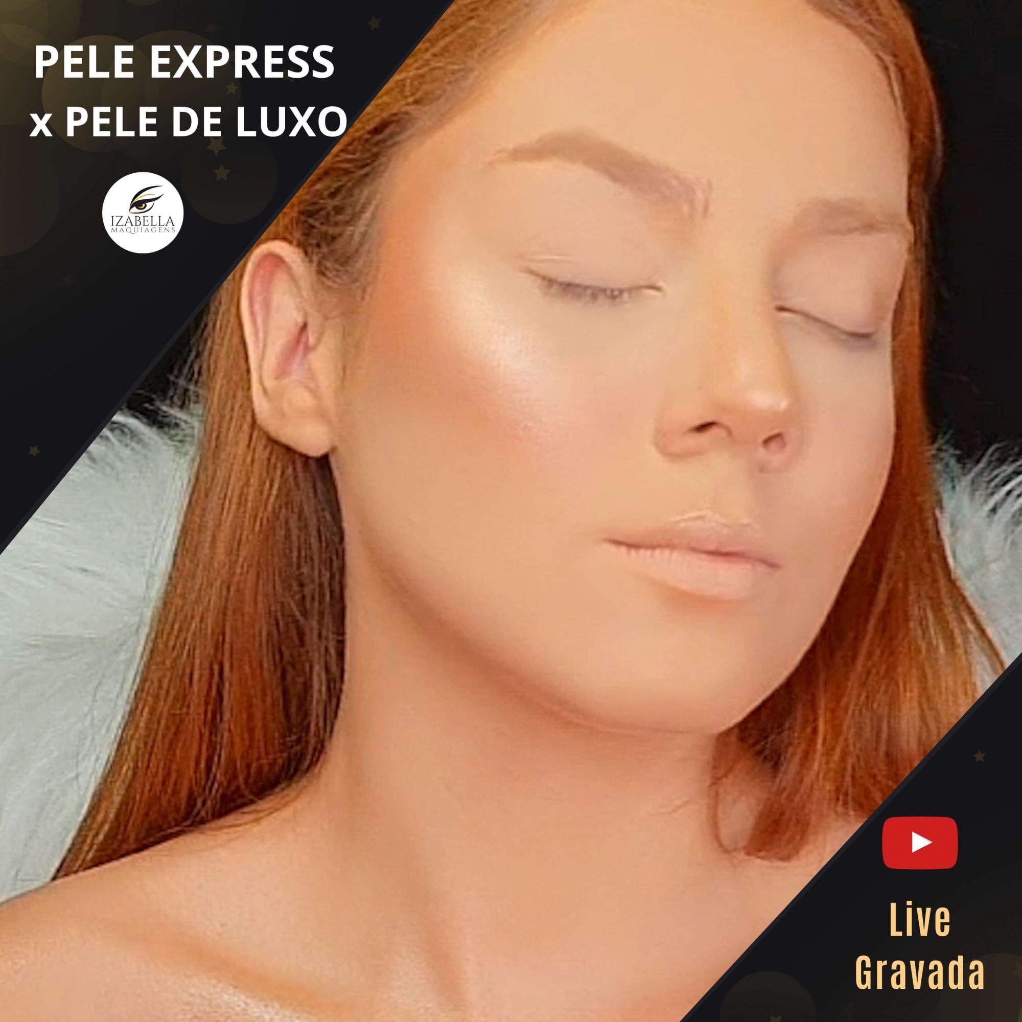 Curso Online Izabella Maquiagens - pele express baratinha x pele luxo  (Live Gravada)