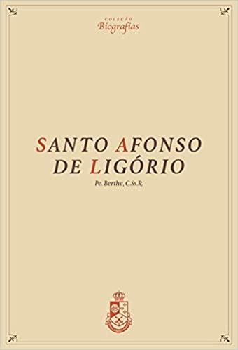 Biografia - Santo Afonso Maria de Ligório