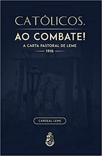 Católicos ao Combate - A Carta Pastoral de 1916