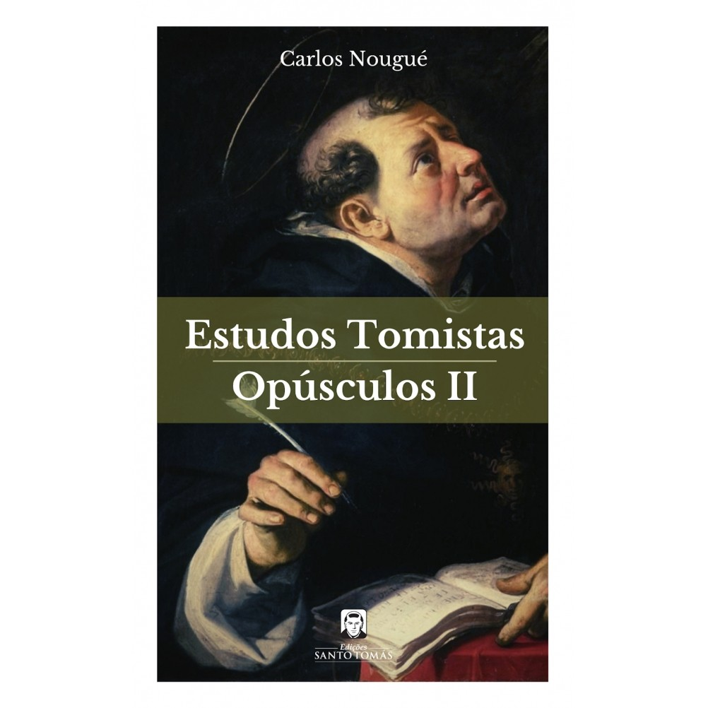 Estudos Tomistas - Opúculos II