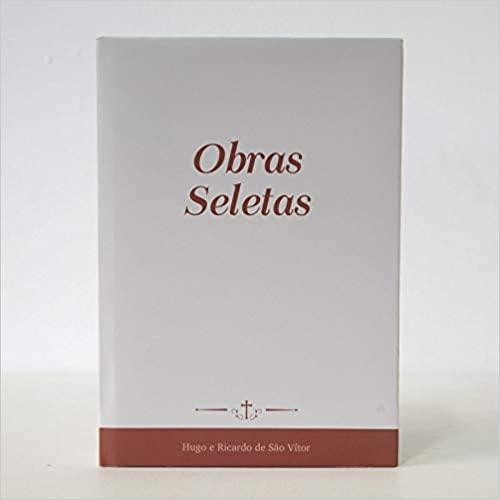 Obras Seletas - Ricardo e Hugo de São Vítor