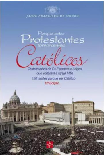 Por que estes ex-protestantes se tornaram católicos