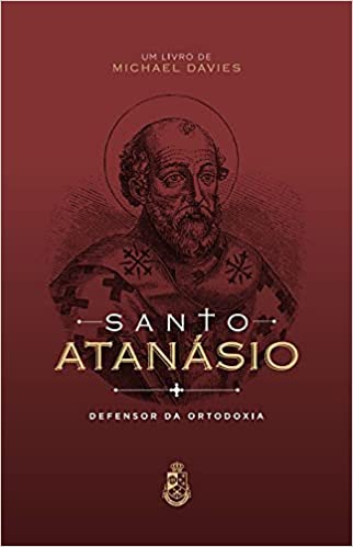 Santo Atanásio - Defensor da Ordodoxia