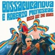 Bossacucanova & Roberto Menescal - Bossa Got The Blues - Vinil