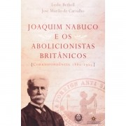 Joaquim Nabuco e os Abolicionistas Britanicos