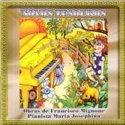 Novos tesouros - A magia  do piano infantil - Francisco e Maria Josephina Mignone