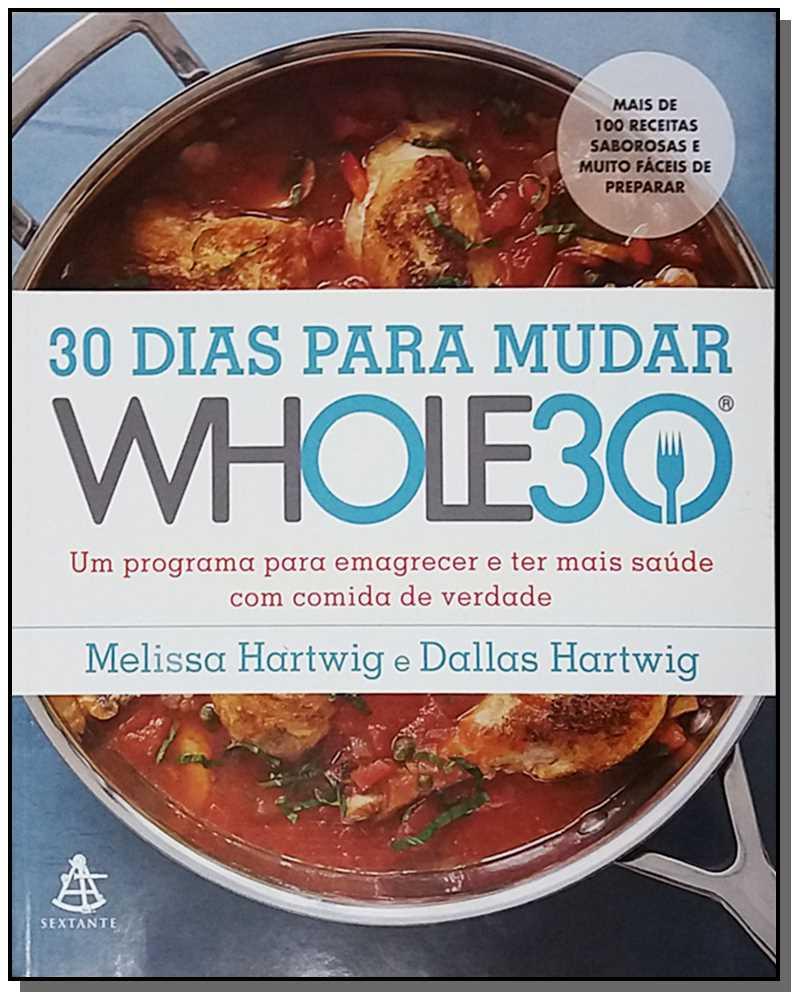 30 DIAS PARA MUDAR ? THE WHOLE30