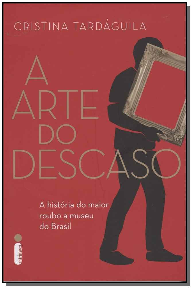A ARTE DO DESCASO