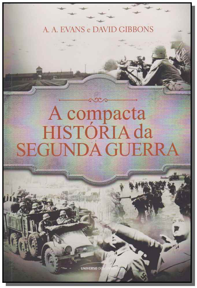 A COMPACTA HISTÓRIA DA SEGUNDA GUERRA