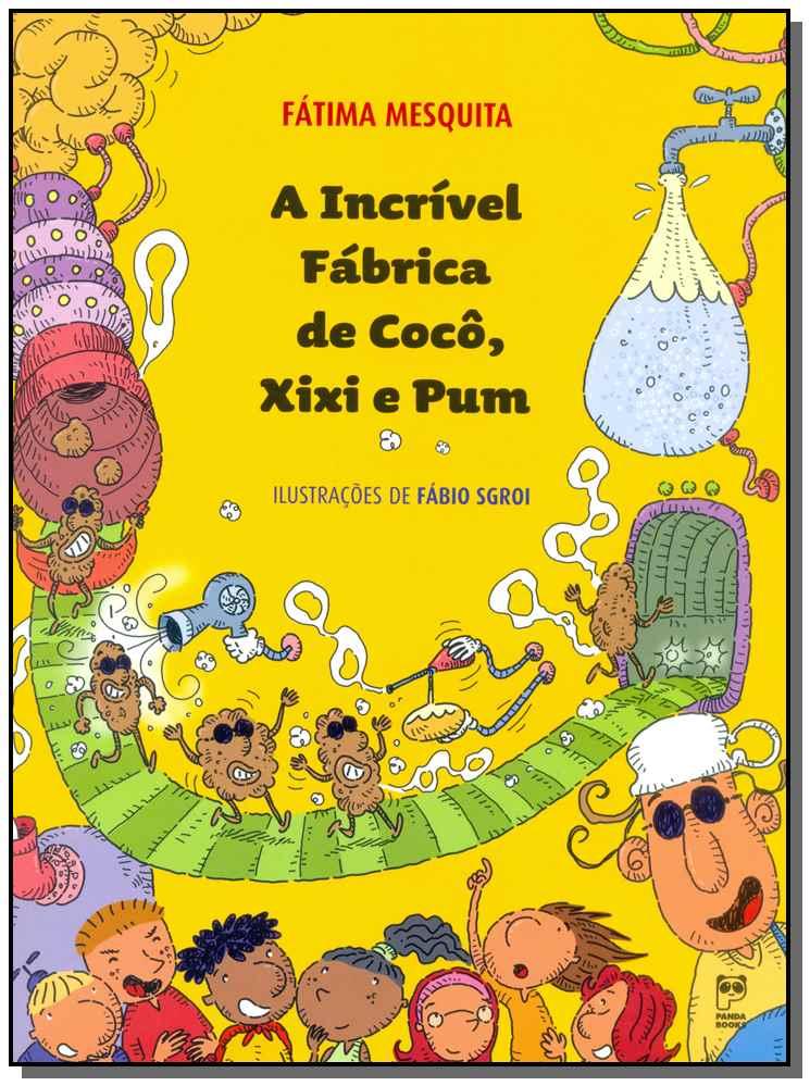A INCRÍVEL FÁBRICA DE COCO, XIXI E PUM