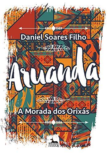 ARUANDA - A MORADA DOS ORIXAS