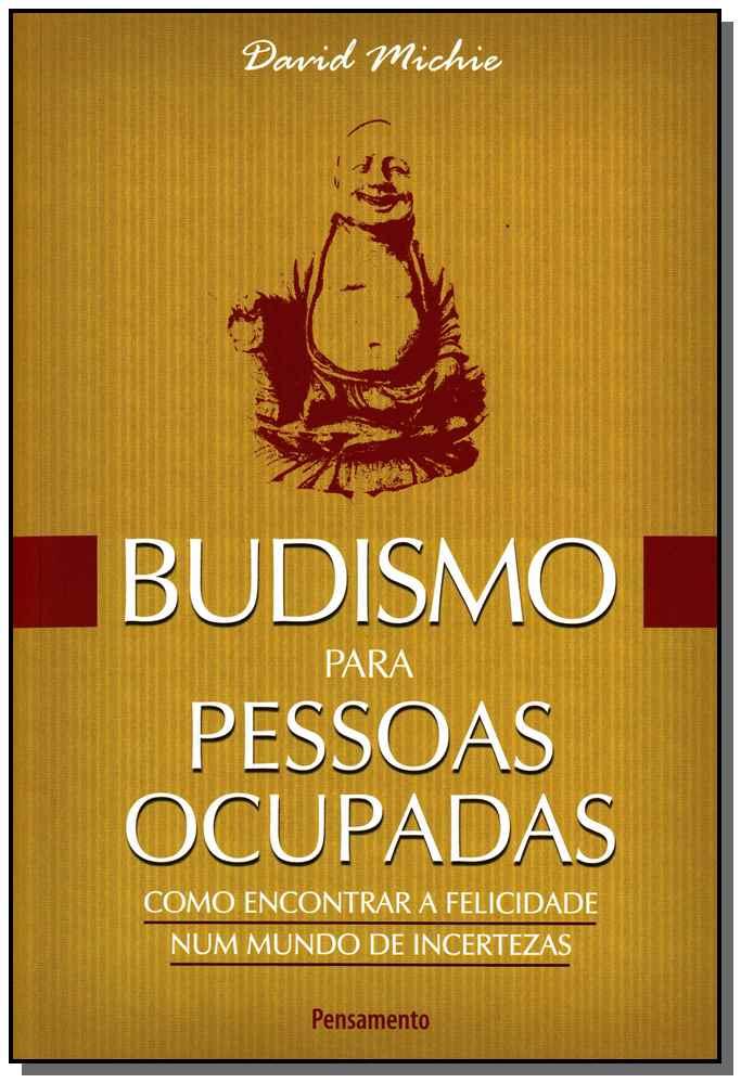 BUDISMO PARA PESSOAS OCUPADAS