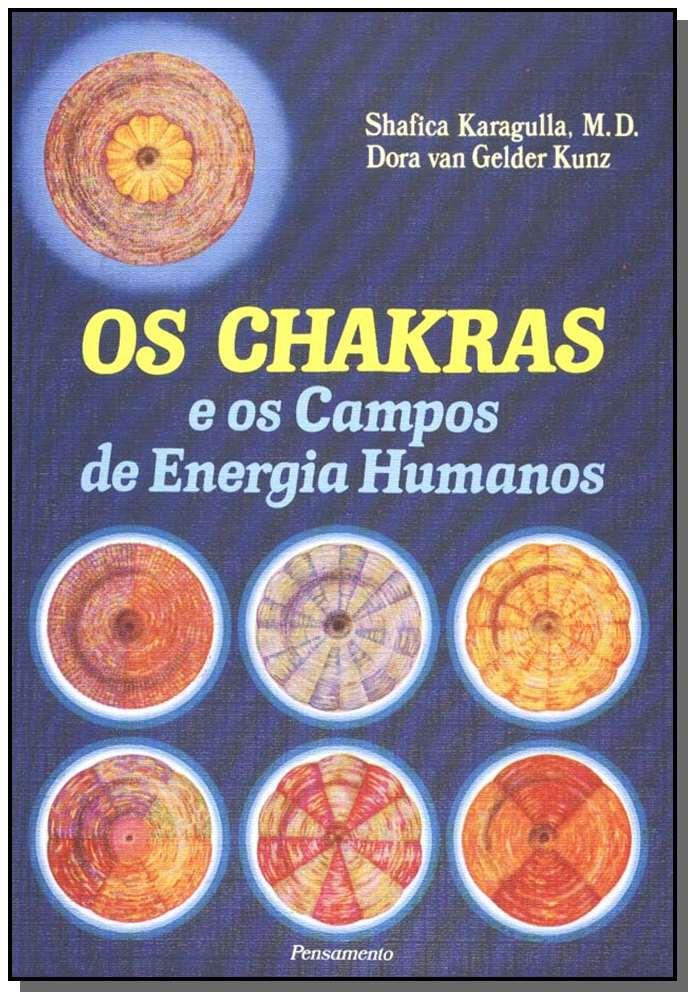 CHAKRAS E OS CAMPOS DE ENERGIA HUMANOS (OS)