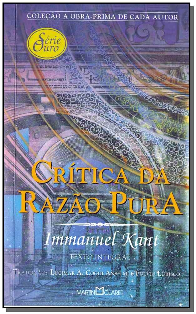CRITICA DA RAZAO PURA - SERIE OURO 3