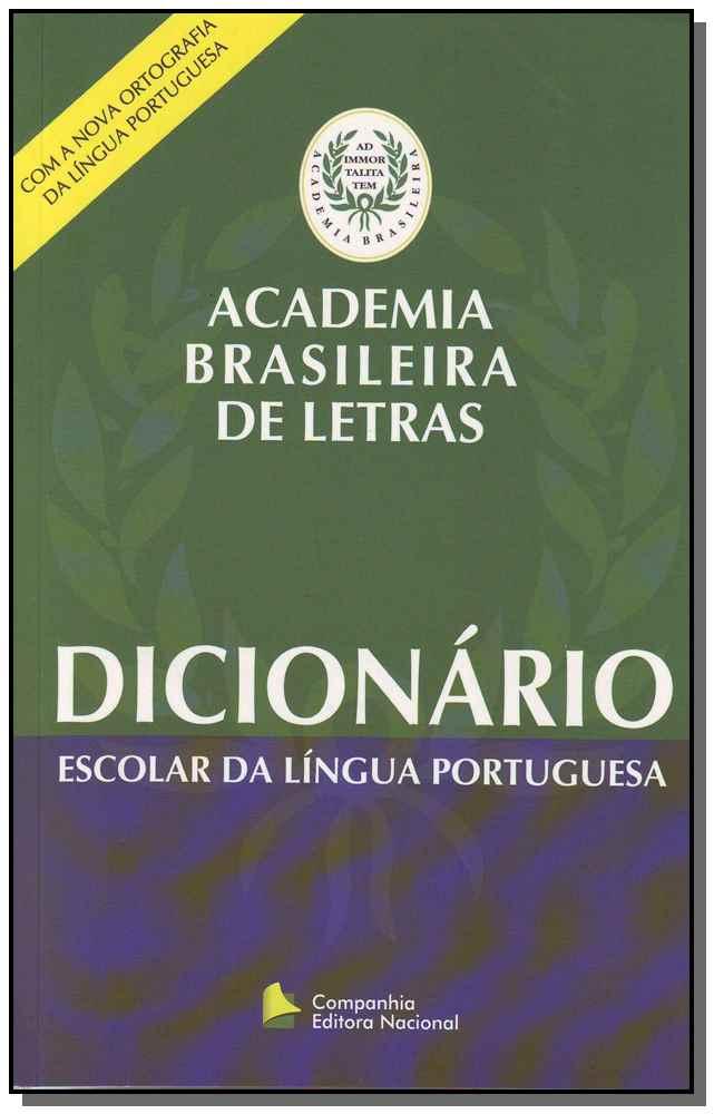 DICIONÁRIO ESCOLAR DA LÍNGUA PORTUGUESA - ACADEMIA BRASILEIRA DE LETRAS