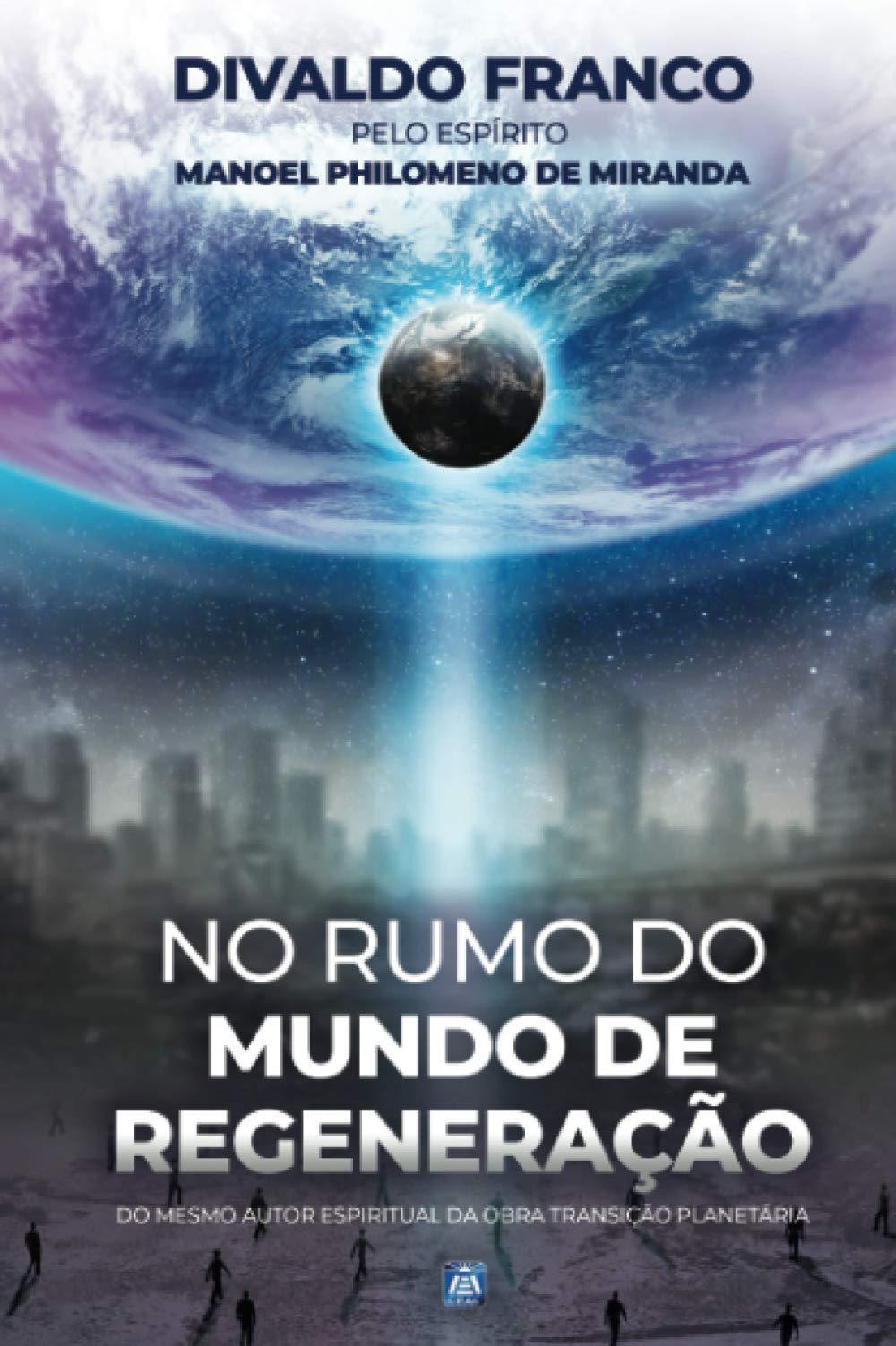 Livro No Rumo Do Mundo De Regeneração - Divaldo Franco