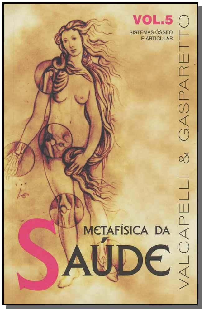 METAFÍSICA DA SAÚDE - VOL. 5