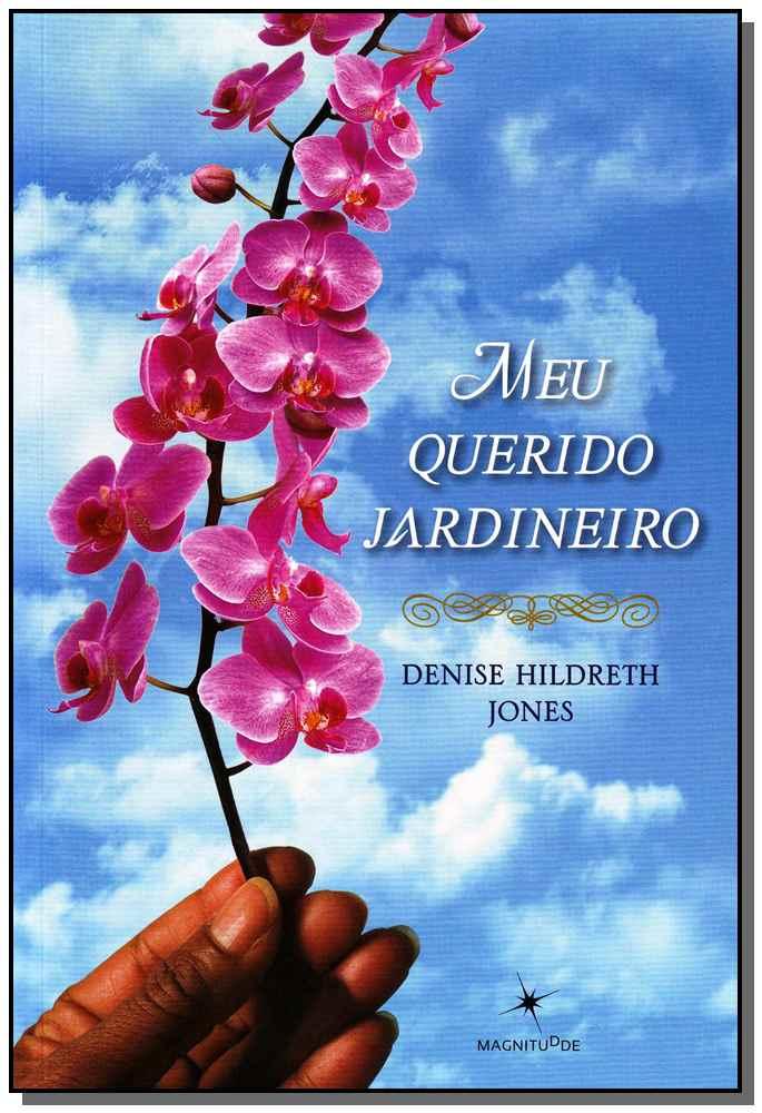 MEU QUERIDO JARDINEIRO