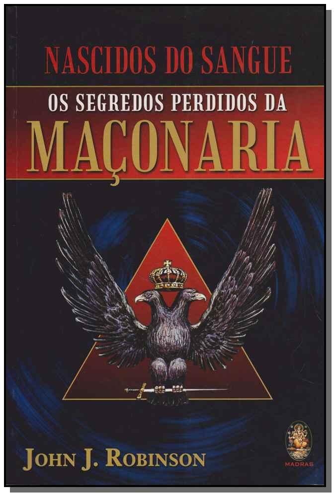 NASCIDOS DO SANGUE - OS SEGREDOS PERDIDOS DA MACONARIA