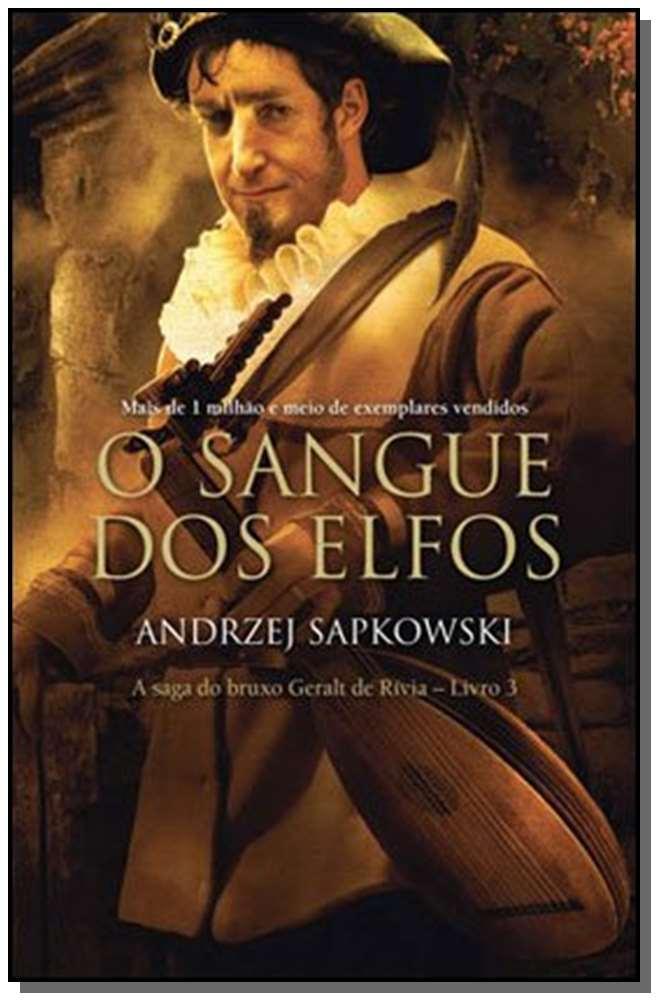 O SANGUE DOS ELFOS - THE WITCHER - A SAGA DO BRUXO GERALT DE RÍVIA