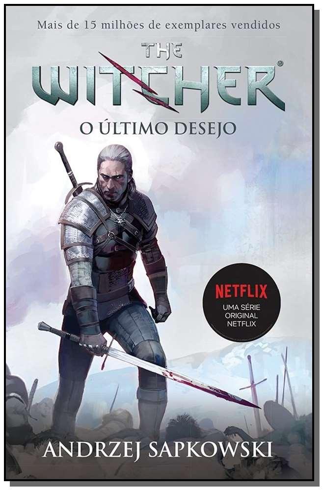 O ÚLTIMO DESEJO - THE WITCHER - A SAGA DO BRUXO GERALT DE RÍVIA (CAPA GAME)