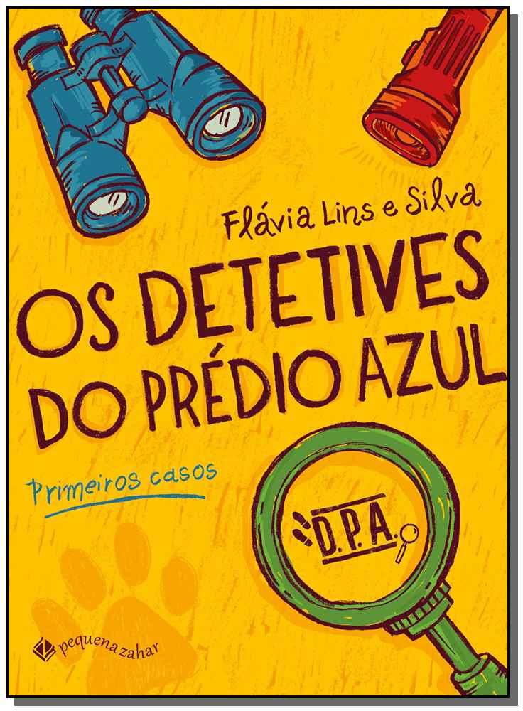 OS DETETIVES DO PRÉDIO AZUL: PRIMEIROS CASOS