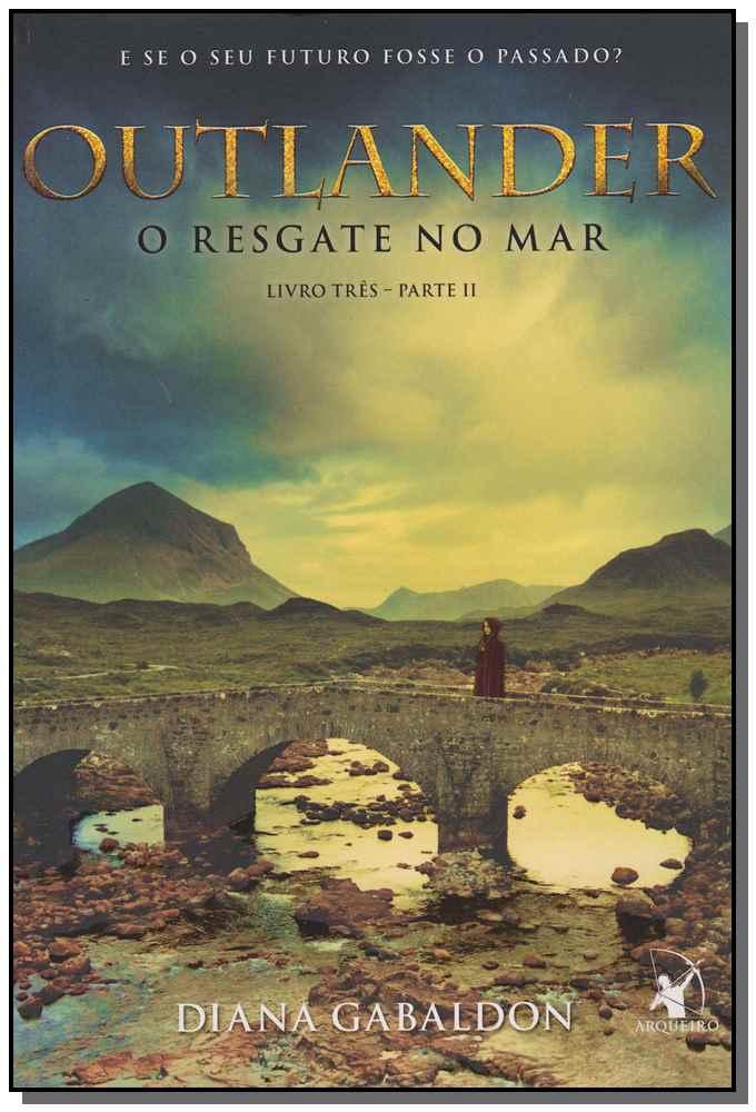 OUTLANDER: O RESGATE NO MAR ? LIVRO 3 (PARTE 2)