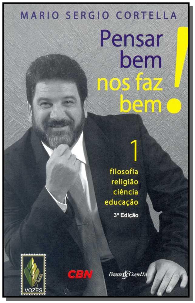 PENSAR BEM NOS FAZ BEM! - VOL. 1