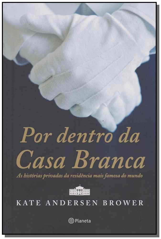 POR DENTRO DA CASA BRANCA