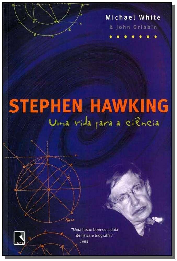 STEPHEN HAWKING: UMA VIDA PARA A CIÊNCIA