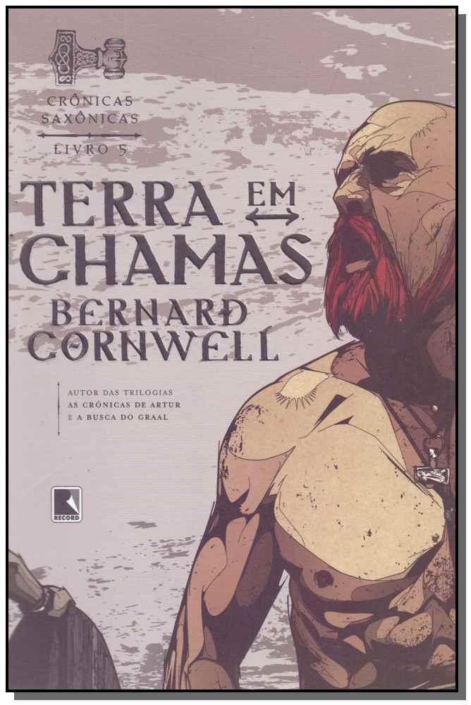 TERRA EM CHAMAS (VOL. 5 CRÔNICAS SAXÔNICAS)