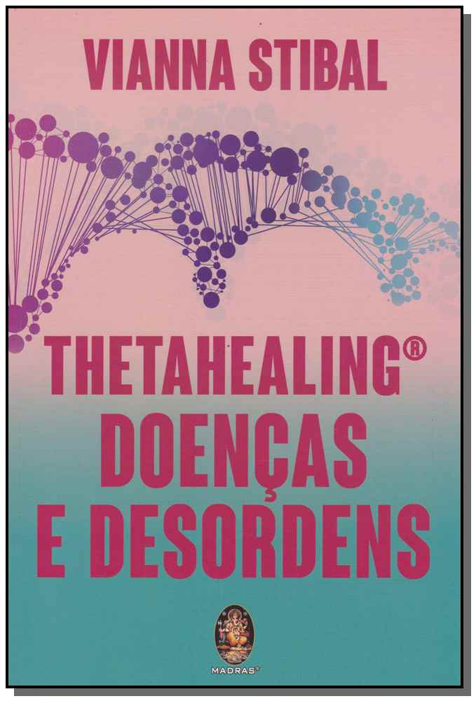 THETAHEALING - DOENÇAS E DESORDENS