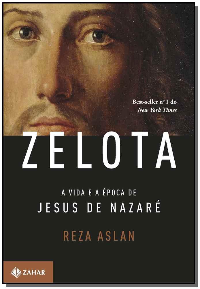 ZELOTA - A VIDA E A EPOCA DE JESUS DE NAZARE