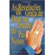 AS REVELAÇÕES DA GRAÇA DE DEUS NO PAI NOSSO