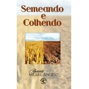 SEMEANDO E COLHENDO